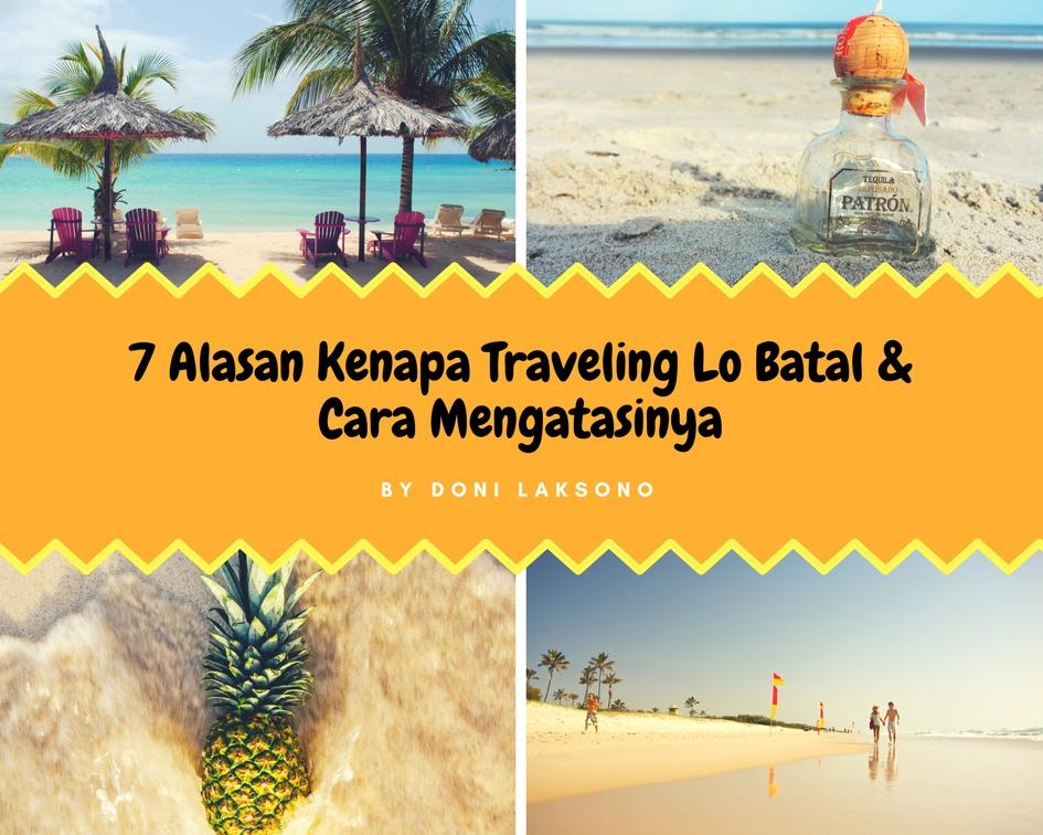 7 Alasan Kenapa Traveling Lo Batal & CaraMengatasinya